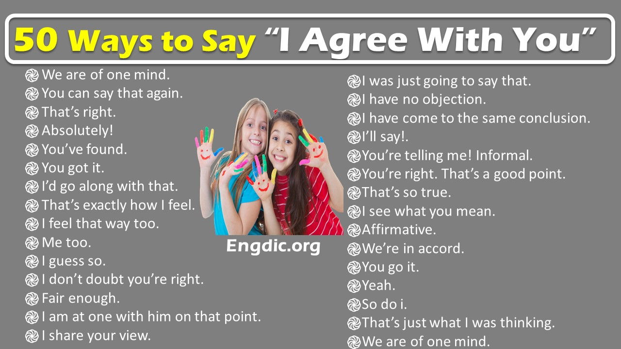 other ways to say i agree with you in english