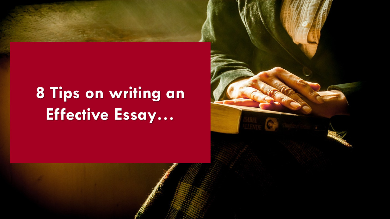 8 tips on writing an effective essay