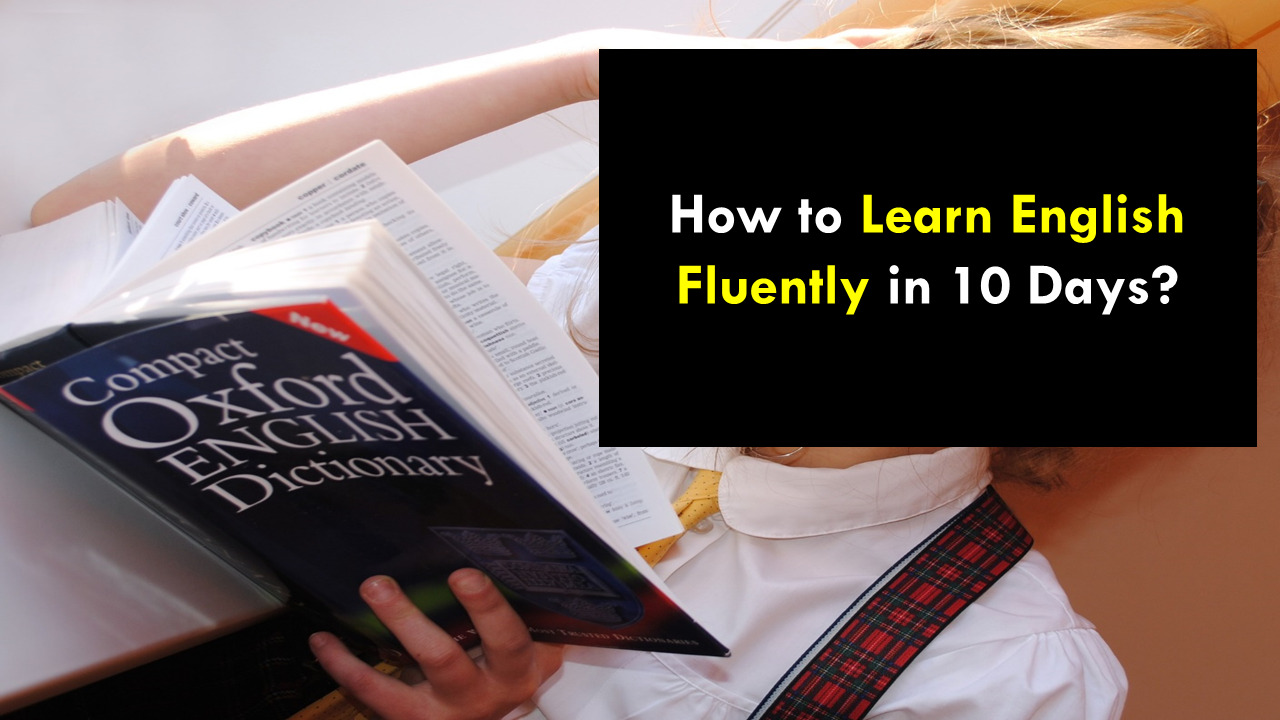 How to learn English fluently in 10 days